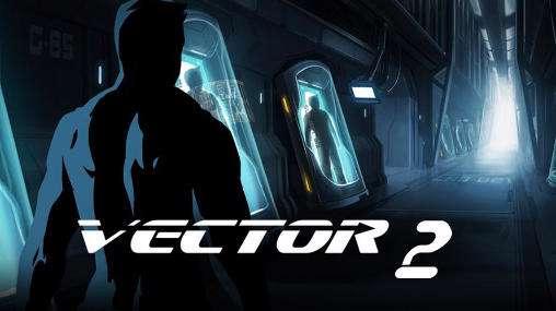 دانلود بازی جذاب و هیجان انگیز Vector 2 1.0.3  برای اندروید