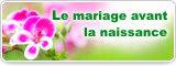 Le mariage avant la naissance
