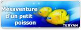 Mésaventure d'un petit poisson
