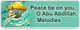 Peace be on you, O Abu Abdillah: Melodies
