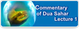 Commentary of Dua Sahar Lecture 1