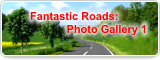 Fantastic Roads: Photo Gallery 1