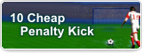 10 Cheap Penalty Kick