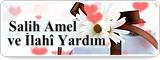 Salih Amel ve İlahî Yardım