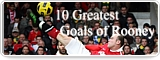 10 Greatest Goals of Rooney