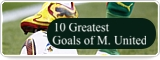 10 Greatest Goals of M. United