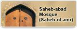 Saheb-abad Mosque (Saheb-ol-amr)