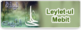 Leylet-ul Mebit