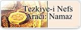 Tezkiye-i Nefs Aracı: Namaz