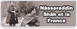 Nãssereddin Shãh et la France