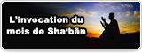 Quelques points de l'invocation du mois de Sha'bãn