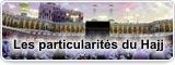 Les particularités du Hajj