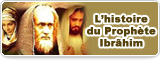L'histoire du Prophète Ibrãhim