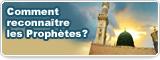 Comment reconnaître les Prophètes?