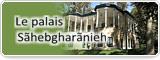 Le palais Sãhebgharãnieh