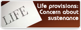Life provisions: Concern about sustenance