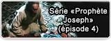 Série «Prophète Joseph» (épisode 4)