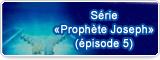 Série «Prophète Joseph» (épisode 5)