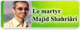 Le martyr Majid Shahriãri