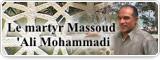 Le martyr Massoud 'Ali Mohammadi