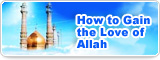 How to Gain the Love of Allah
