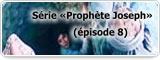 Série «Prophète Joseph» (épisode 8)