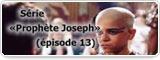 Série «Prophète Joseph» (épisode 13)
