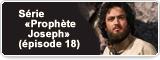 Série «Prophète Joseph» (épisode 18)