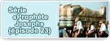 Série «Prophète Joseph» (épisode 23)