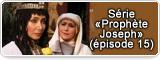 Série «Prophète Joseph» (épisode 15)