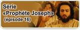 Série «Prophète Joseph» (épisode 16)