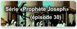 Série «Prophète Joseph» (épisode 30)