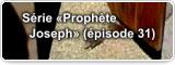 Série «Prophète Joseph» (épisode 31)
