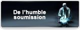 De l'humble soumission