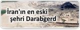 iİran'ın en eski şehri Darbgerd