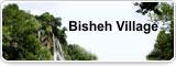 Bisheh Village