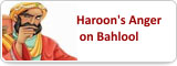 Haroon's Anger on Bahlool